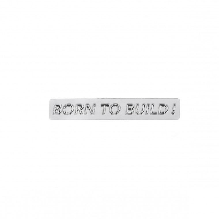 PIN'S BORN TO BUILD