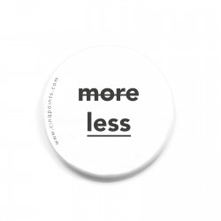 LESS IS MORE BADGE