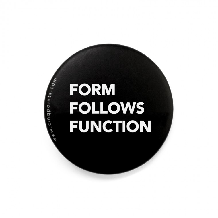 FORM FOLLOWS FUNCTION BADGE