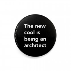 THE NEW COOL IS BEING AN ARCHITECT BADGE