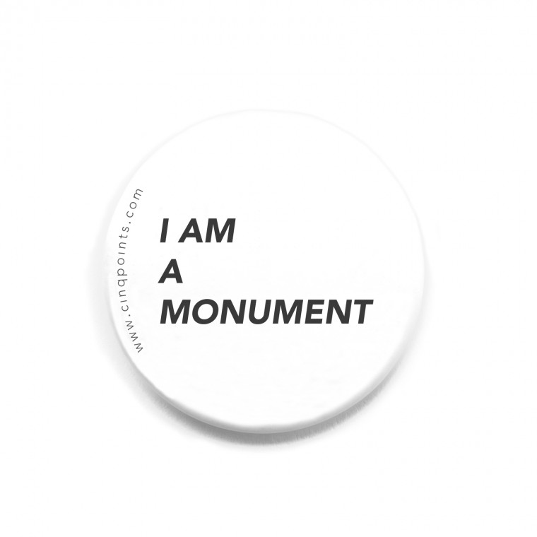 I AM A MONUMENT BADGE