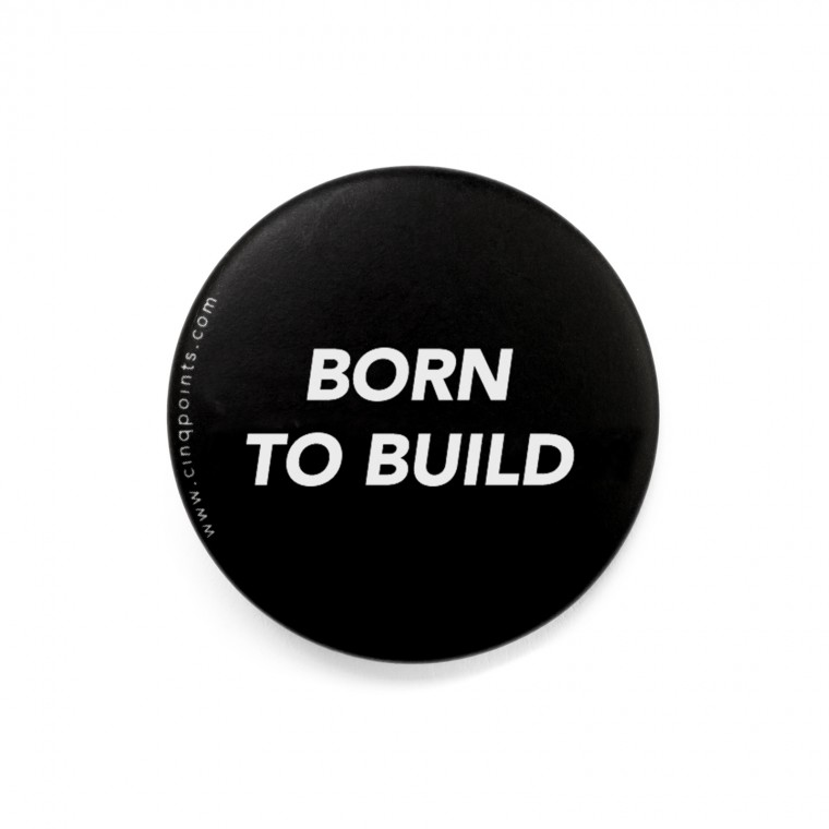 BORN TO BUILD BADGE