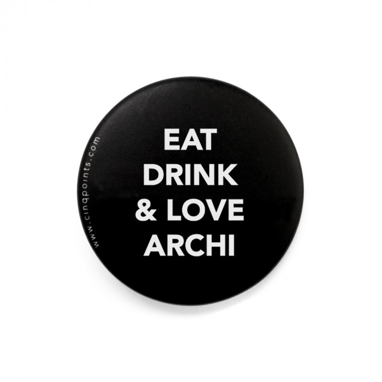 EAT, DRINK & LOVE ARCHI BADGE