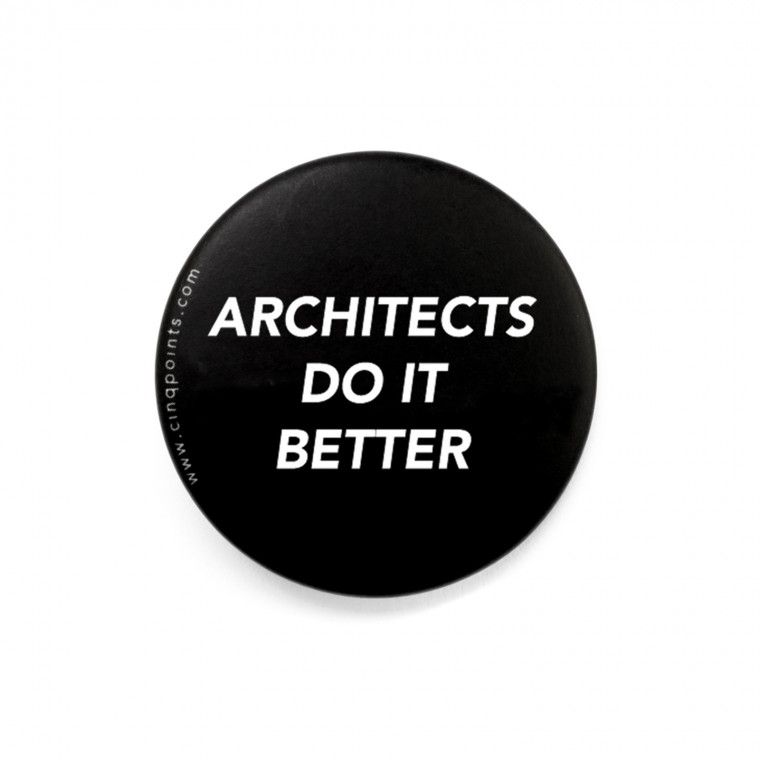 ARCHITECTS DO IT BETTER BADGE