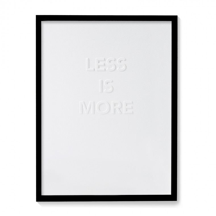 LESS IS MORE AFFICHE (ENCADRÉE)