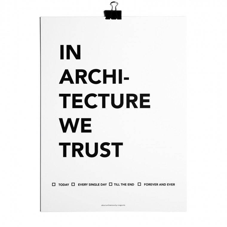 IN ARCHITECTURE WE TRUST AFFICHE