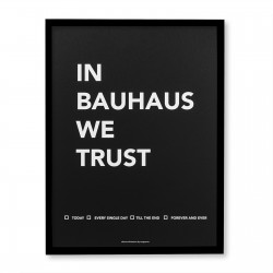 IN BAUHAUS WE TRUST AFFICHE (ENCADRÉE)